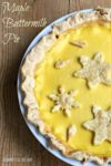 Thanksgiving Dessert: Maple Buttermilk Pie