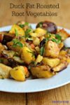 roasted root vegetables in duck fat